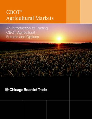 An Introduction to Trading CBOT Agricultural Futures and Options
