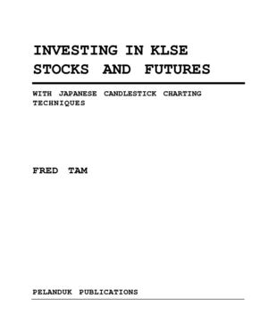 Investing In KLSE Stocks and Futures With Japanese Candlestick