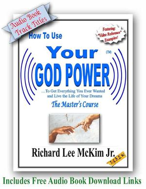 How To Use Your God Power - The Masters Course - Audio Book Titles (3 FREE CD Downloads Included)