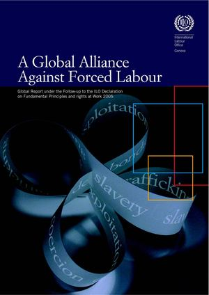 Global Alliance Against Forced Labor Rpt 2005 wcms_081882