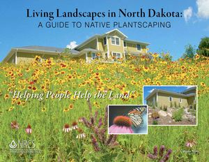 ND: Living Landscapes - A Guide to Native PlantScaping