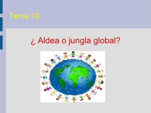 ¿Aldea o jungla global?