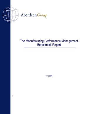 Aberdeen Group - The Manufacturing Performance Management Benchmark Report