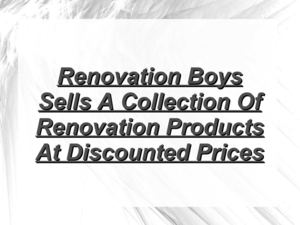 Renovation Boys - Discounted Renovation Products