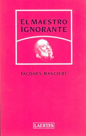 El maestro ignorante, Jacques Ranciere