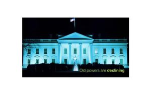 "OPEN CANADA - A GLOBAL POSITIONING STRATEGY FOR A NETWORKED AGE (Canadian International Council 2010): Video Slide depicts WHITE HOUSE as ""old power"" ""declining"""
