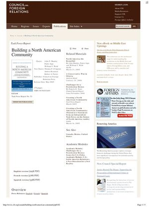 BUILDING A NORTH AMERICAN COMMUNITY Chairs: 	John P. Manley, Pedro Aspe, William F. Weld; Vice Chairs:  Thomas P. D'Aquino, Andres Rozental, Robert A. Pastor (Council on Foreign Relations Press, May 2005)