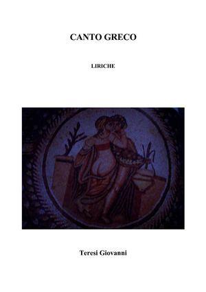 Canto Greco - Poemi mitologici - Teresi Giovanni