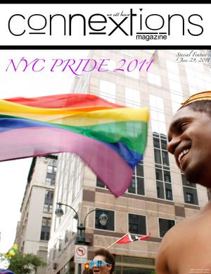 Connextions Magazine Special Feature - NYC Pride 2011
