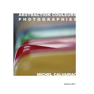 Abstractions couleurs Photographies - Michel Calvairac