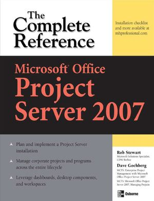 Microsoft® Office Project Server 2007 - Complete Reference