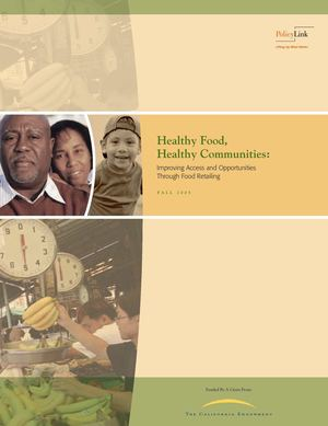 Healthy Food, Healthy Communities: Improving Access and Opportunities