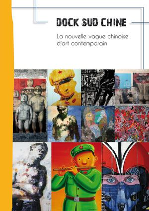 Artistes Chinois - Catalogue DOCK SUD -
