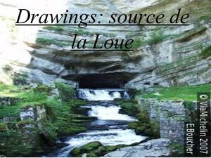 Drawings: The Loue spring