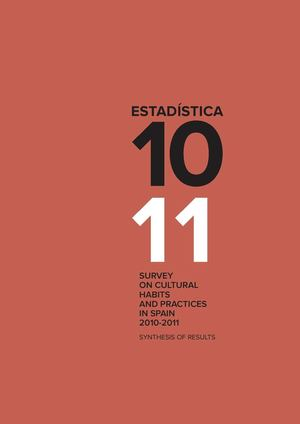 Survey on Cultural habits and practices in Spain. 2010-2011 Synthesis of results