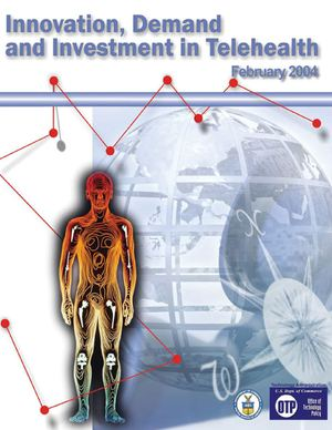 Innovation, Demand, and Investment in Telehealth Feb 2004