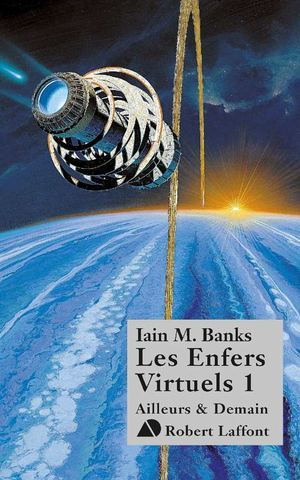 Les Enfers virtuels, tome 1 - Iain M. Banks