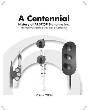 A Centennial - History of ALSTOM Signalling Inc.