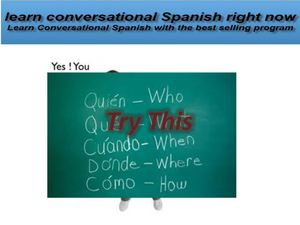 How to Learn Conversational Spanish Program- The Two Most Important Techniques