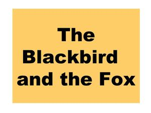 The Blackbird and the Fox