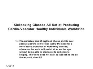 Kickboxing Classes All Set at Producing Cardio-Vascular Healthy Individuals Worldwide