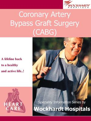 Wockhardt Hospital- Speciality Information Series on CABG Surgery