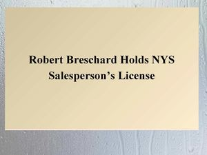 Robert Breschard Is A Licensed New York Real Estate Salesperson