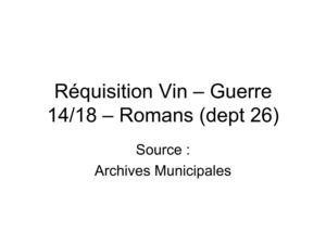 Réquisition Vin - Guerre 14/18 - Romans dept 26