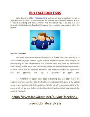 Major Elements of buy Facebook fans and you will see a significant growth in your business. More and more businesses are realizing the power of Facebook when it comes to marketing and making money. And the fastest way to do this is to add targeted individ