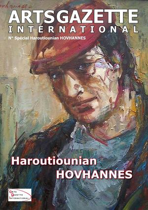 Arts Gazette International - N° Spécial Haroutiounian HOVHANNES