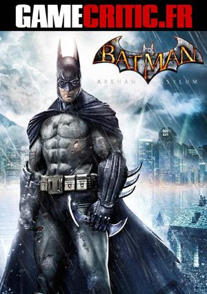 Gamecritic.fr - Test : Batman Arkham Asylum