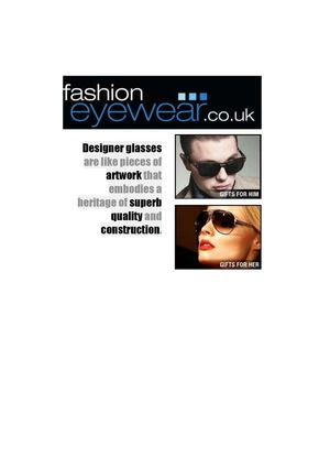 Designer glasses are like pieces of artwork that embodies a heritage of superb quality and construction