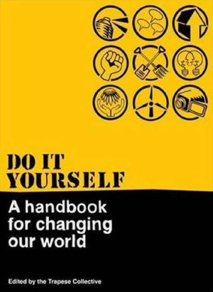 Calamo Do It Yourself A Handbook For Changing The World
