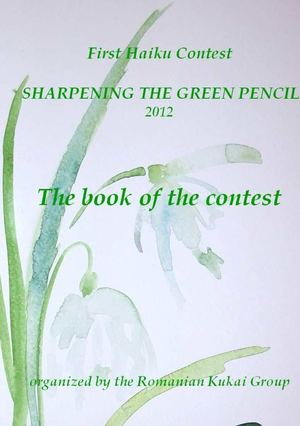 THE BOOK OF THE FIRST HAIKU CONTEST THE SHARPENING THE GREEN PENCIL 2012