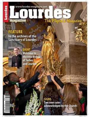Lourdes Magazine - Feature In the archives of the Sanctuary of Lourdes
