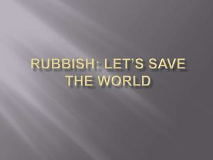 Rubbish: let's save the world