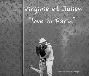 "Virginie et Julien ""love in Paris"""