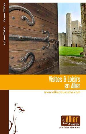 5cbbff4773be Calaméo - Guide des visites et des loisirs Allier 2012