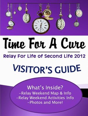 Time for a Cure: Visitor's Guide to Relay for Life of Second Life 2012