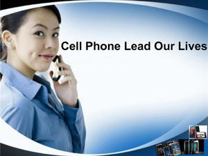 Cell Phone Lead Our Lives