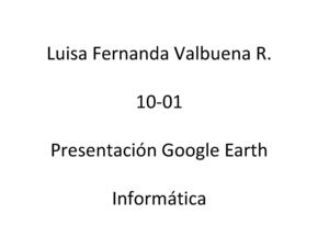 Luisa Valbuena Google Earth