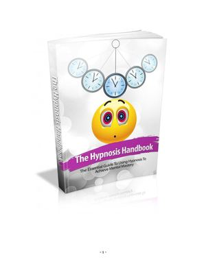 The Hypnosis Handbook - Tap into the powers of hypnotherapy