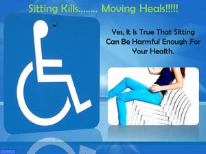 Sitting Kills - Moving Heals!
