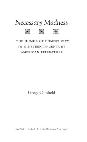 CAMFIELD Necessary Madness. The Humor of Domesticity in Nineteenth Century American Literature