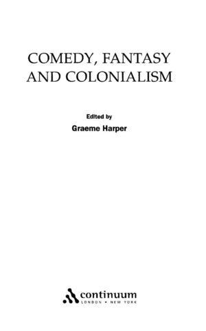 HARPER Comedy Fantasy and Colonialism