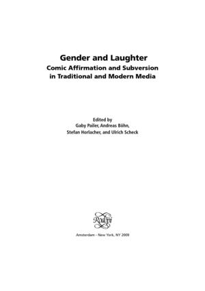 PAILER ET AL (ed) Gender and Laughter. Comic Affirmation and Subversion in Traditional and Modern Media