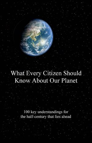 What Every Citizen Should Know About Our Planet