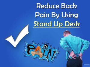 Reduce Back Pain By Using Stand Up Desk
