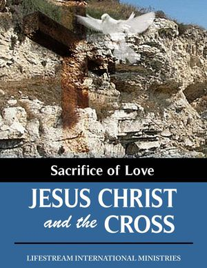 Sacrifice_of_Love_Jesus_Christ_and_the_Cross_r082212