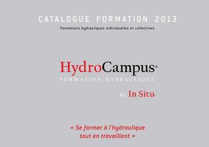 Catalogue Formations Hydrauliques 2013 - Programme HydroCampus, by In Situ Experts Hydrauliciens- 09/12